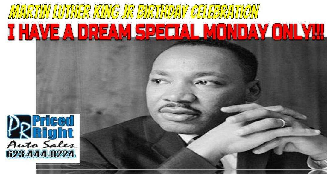 I HAVE A DREAM SPECIAL MONDAY ONLY